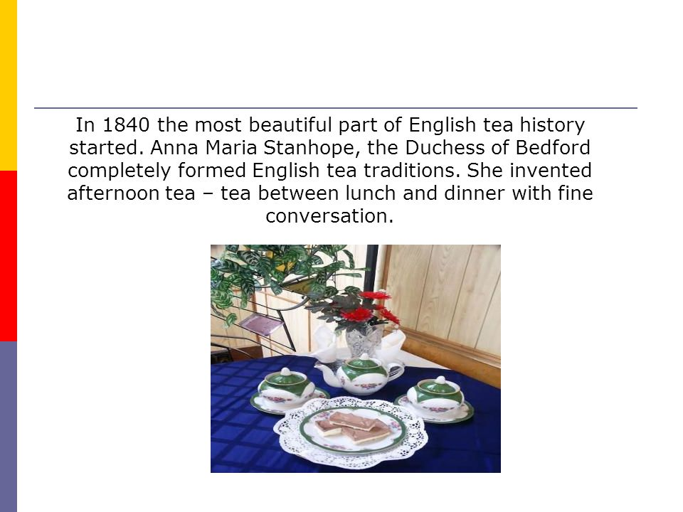 In 1840 the most beautiful part of English tea history started