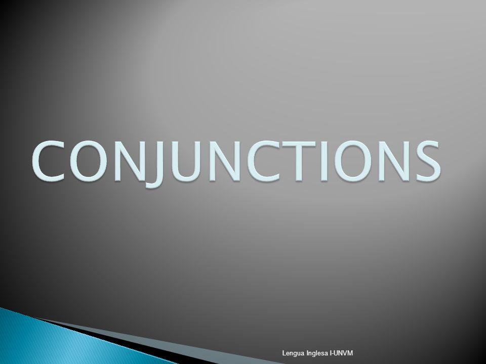 CONJUNCTIONS Lengua Inglesa I-UNVM