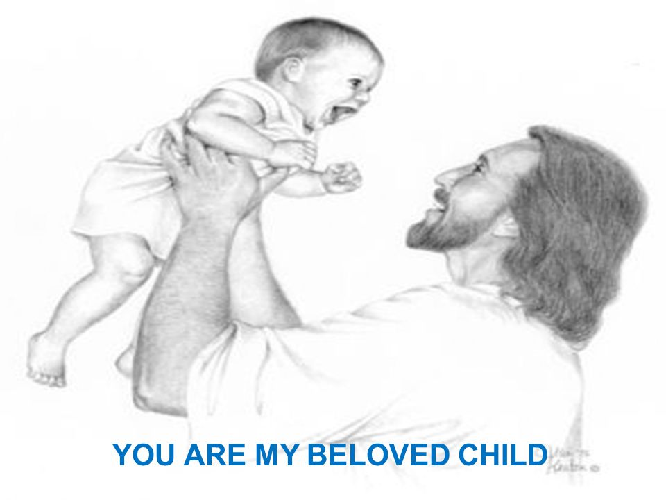 YOU ARE MY BELOVED CHILD