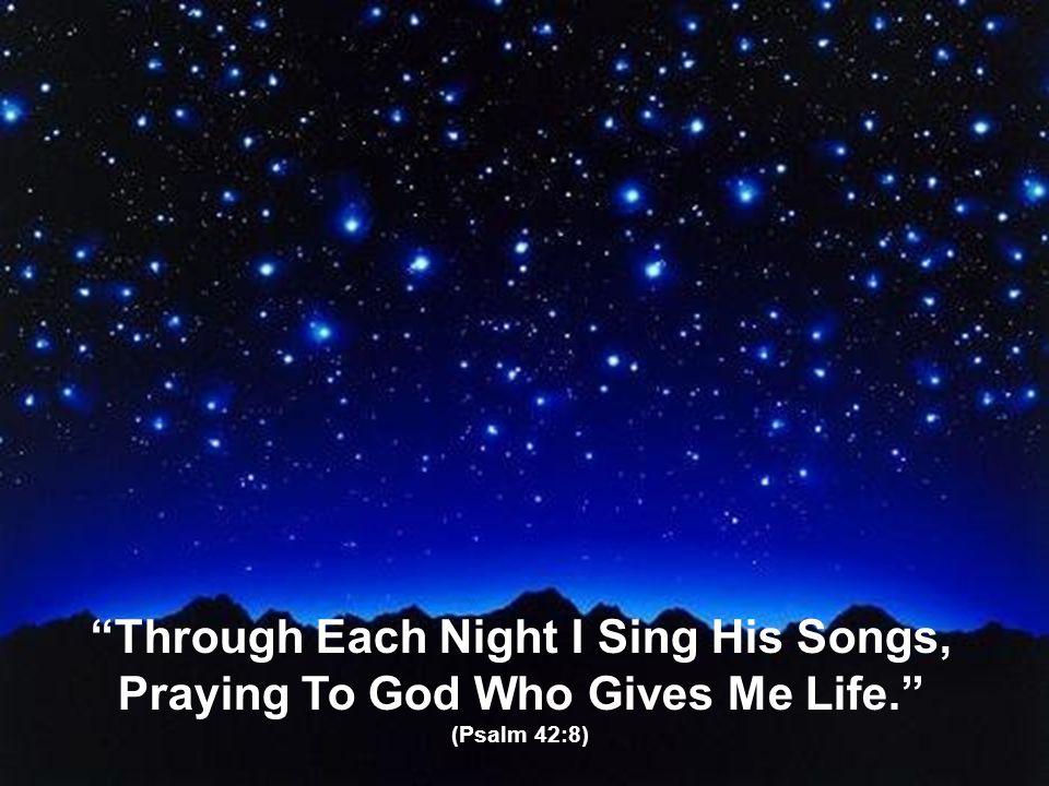 Through Each Night I Sing His Songs,