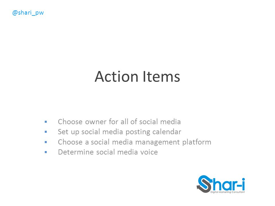 Action Items Choose owner for all of social media