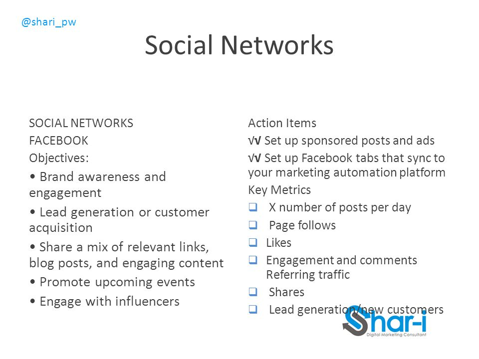 Social Networks • Brand awareness and engagement