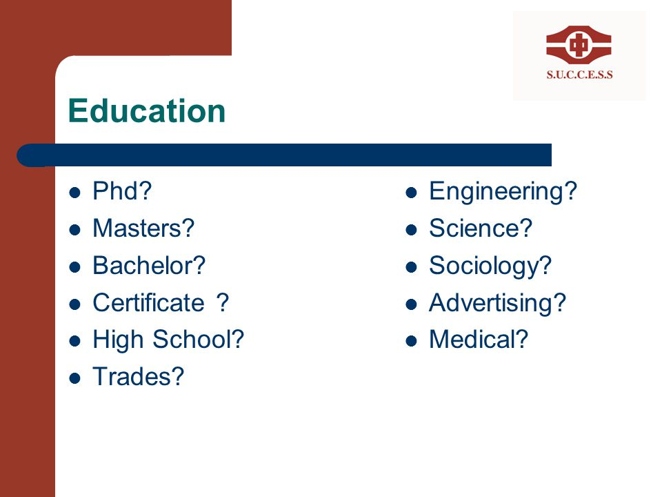 Education Phd Masters Bachelor Certificate High School Trades