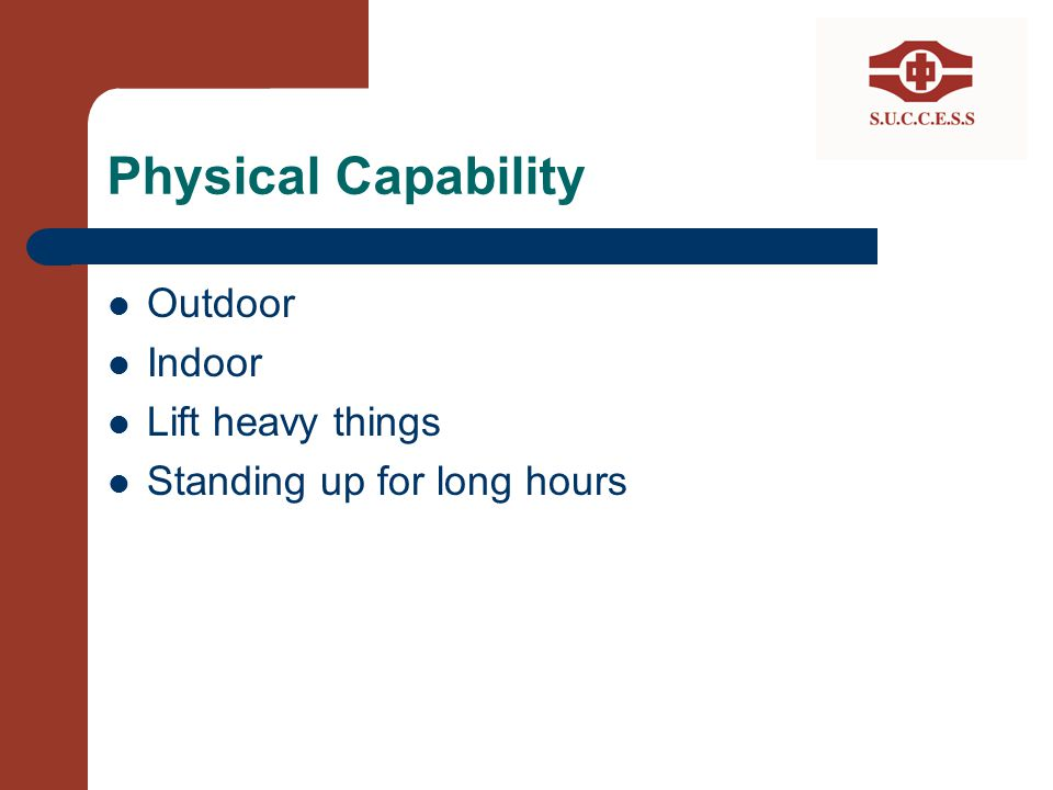 Physical Capability Outdoor Indoor Lift heavy things