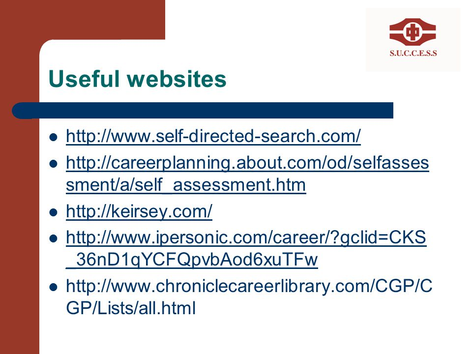 Useful websites http://www.self-directed-search.com/