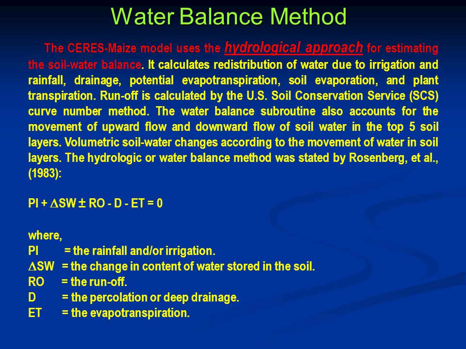 Water Balance Method PI + SW ± RO - D - ET = 0 where,