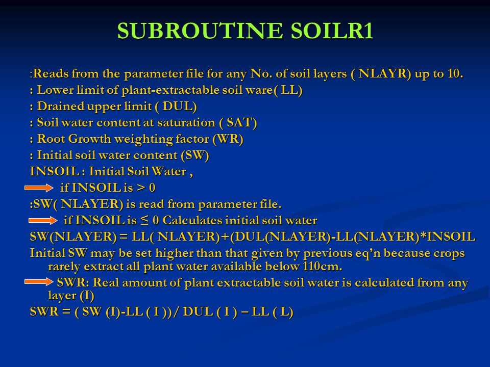 SUBROUTINE SOILR1 :Reads from the parameter file for any No. of soil layers ( NLAYR) up to 10. : Lower limit of plant-extractable soil ware( LL)