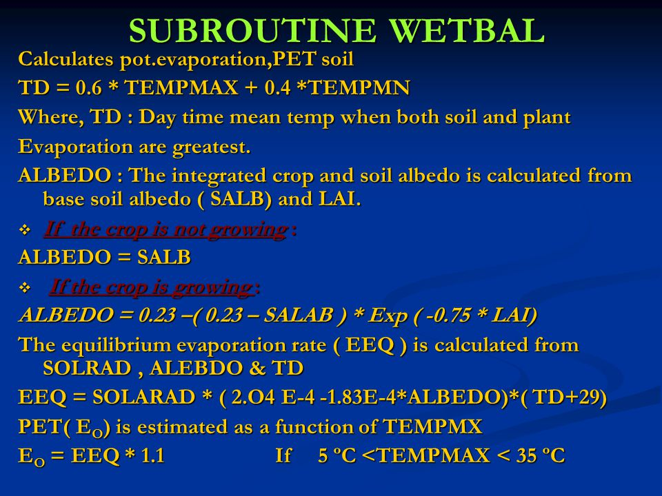 SUBROUTINE WETBAL Calculates pot.evaporation,PET soil