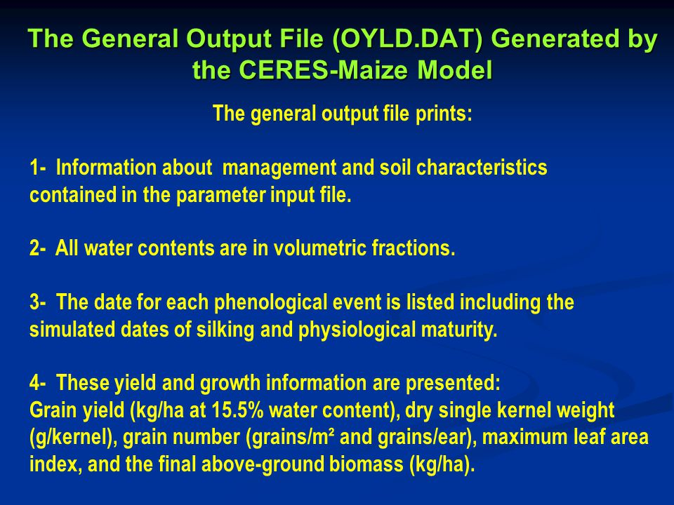 The General Output File (OYLD.DAT) Generated by the CERES-Maize Model