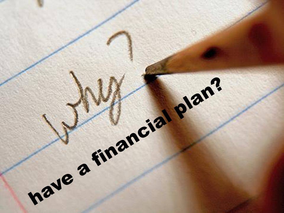 have a financial plan