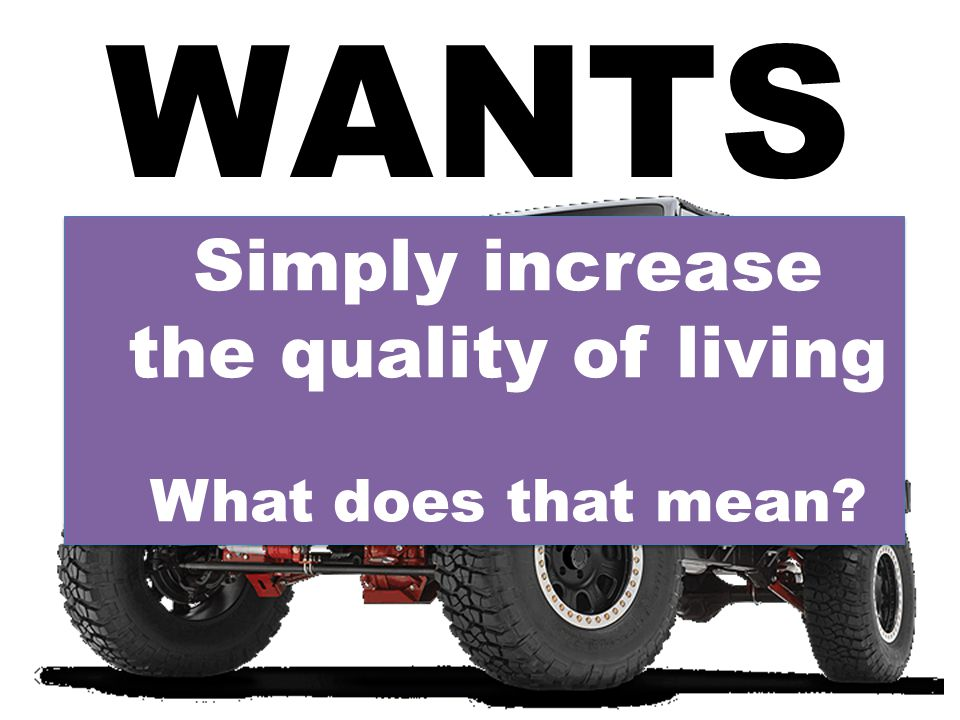 Simply increase the quality of living