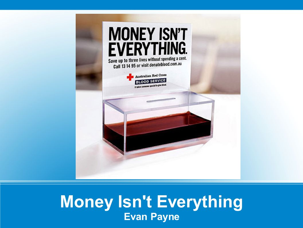 Money Isn t Everything Evan Payne