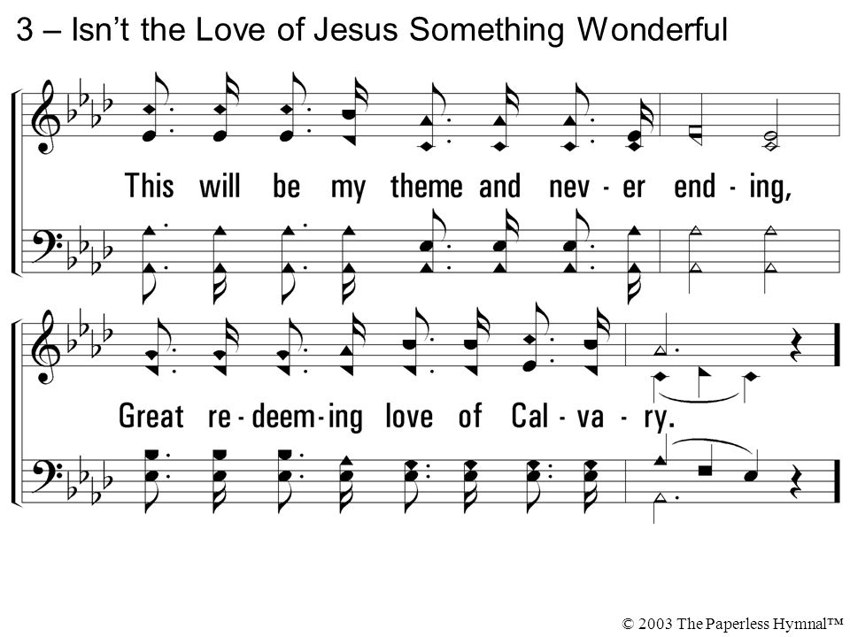 3 – Isn't the Love of Jesus Something Wonderful
