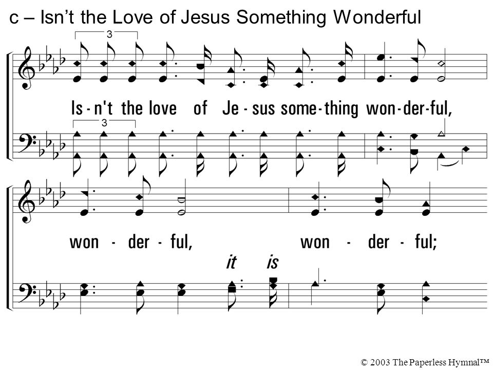 c – Isn't the Love of Jesus Something Wonderful