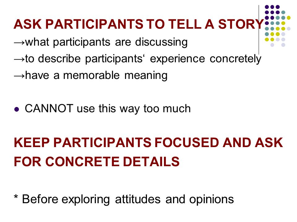 ASK PARTICIPANTS TO TELL A STORY
