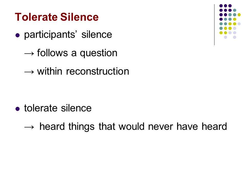 Tolerate Silence participants' silence → follows a question