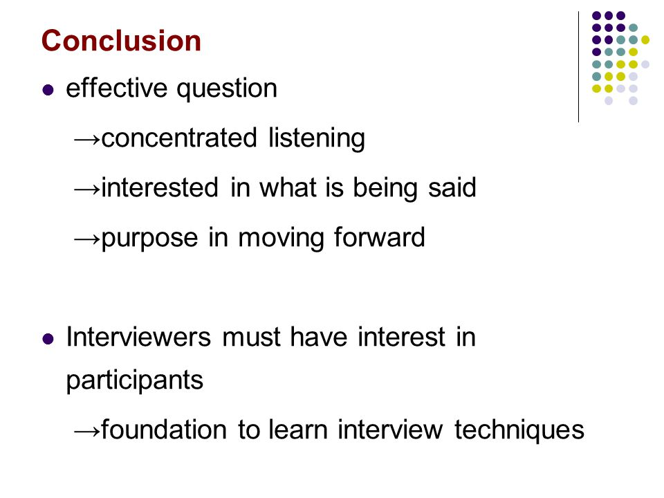 Conclusion effective question →concentrated listening