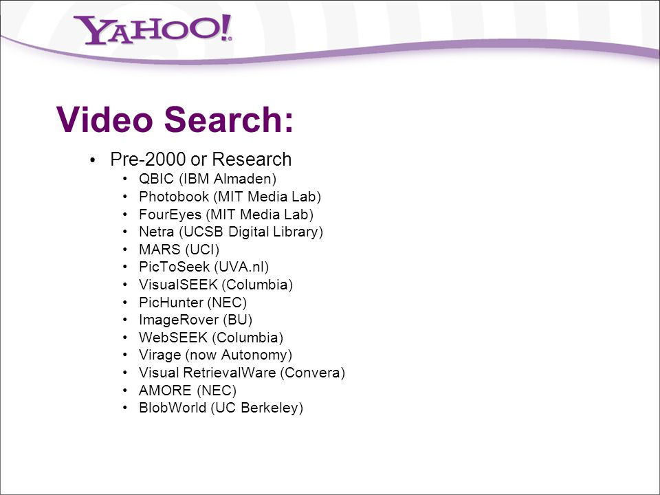 Video Search: Pre-2000 or Research QBIC (IBM Almaden)