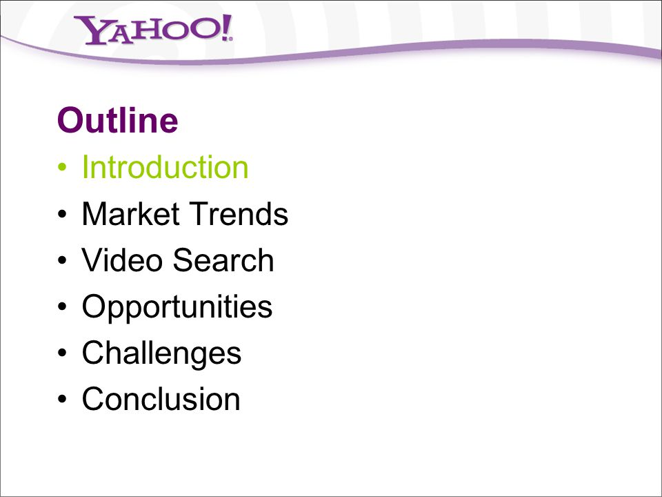 Outline Introduction Market Trends Video Search Opportunities
