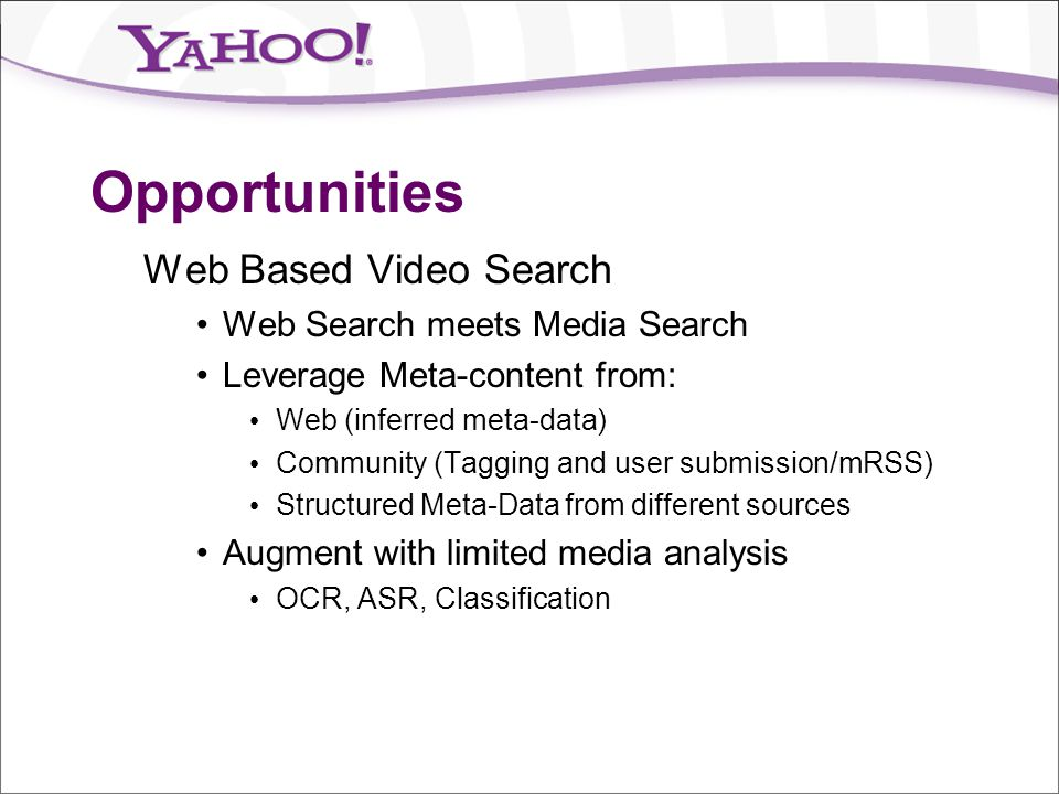 Opportunities Web Based Video Search Web Search meets Media Search