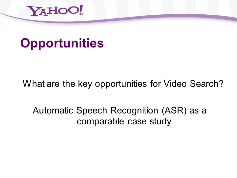 Opportunities What are the key opportunities for Video Search