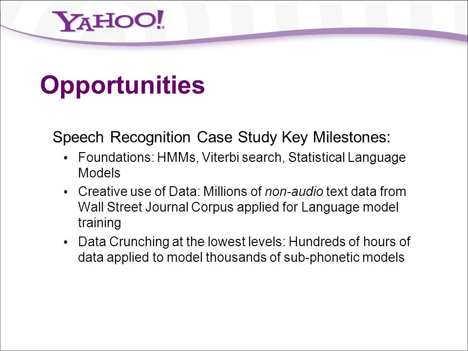 Opportunities Speech Recognition Case Study Key Milestones: