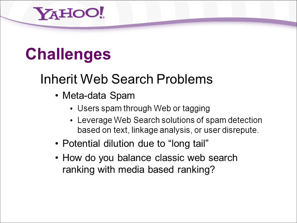 Challenges Inherit Web Search Problems Meta-data Spam