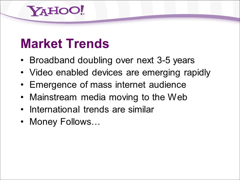Market Trends Broadband doubling over next 3-5 years