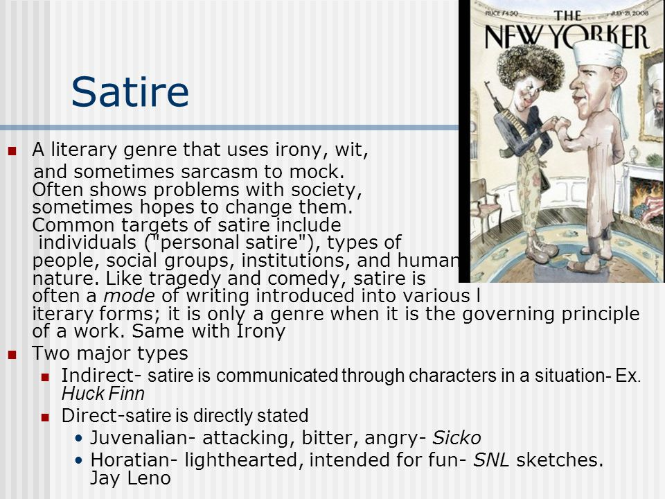 Satire A literary genre that uses irony, wit,