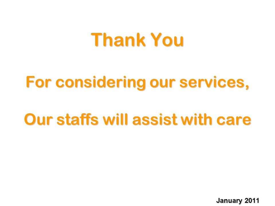 Thank You For considering our services, Our staffs will assist with care