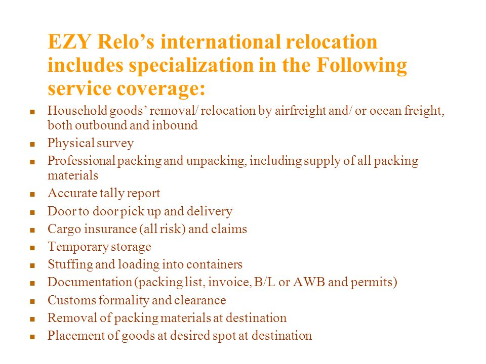 EZY Relo's international relocation includes specialization in the Following service coverage: