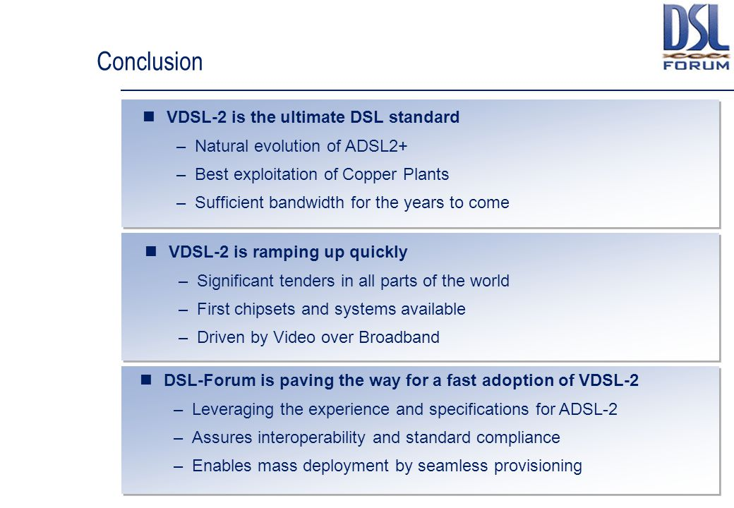 Conclusion VDSL-2 is the ultimate DSL standard