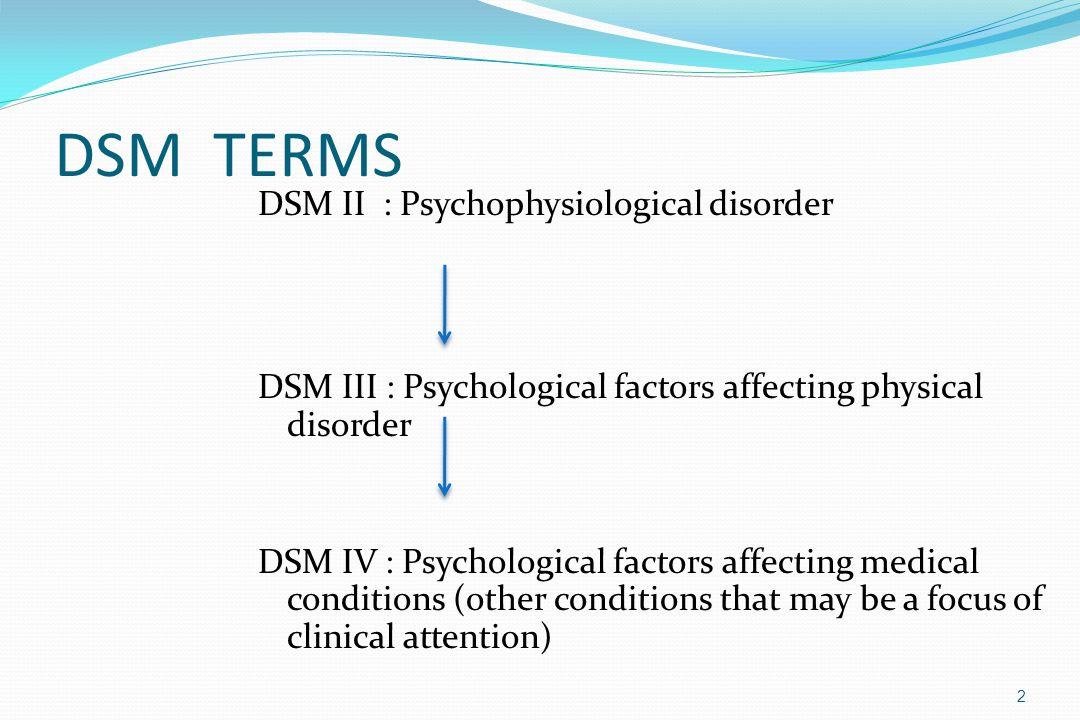 DSM TERMS DSM II : Psychophysiological disorder
