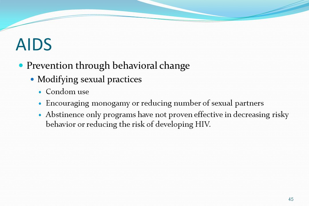 AIDS Prevention through behavioral change Modifying sexual practices