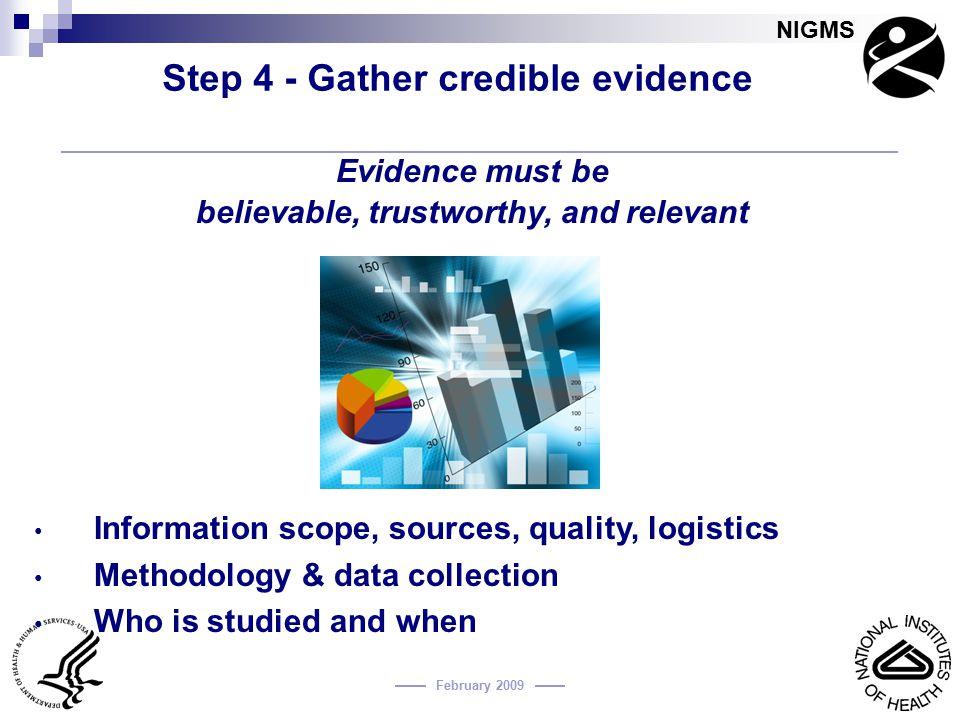 Step 4 - Gather credible evidence
