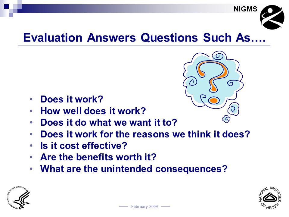 Evaluation Answers Questions Such As….