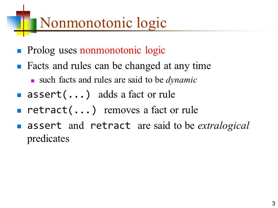 Nonmonotonic logic Prolog uses nonmonotonic logic