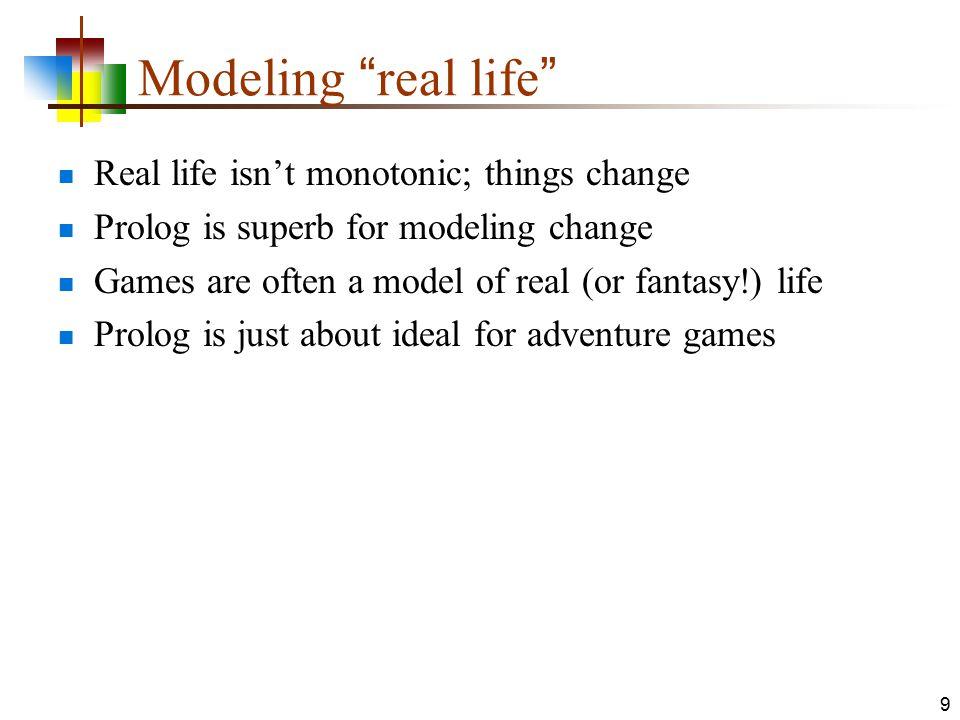 Modeling real life Real life isn't monotonic; things change