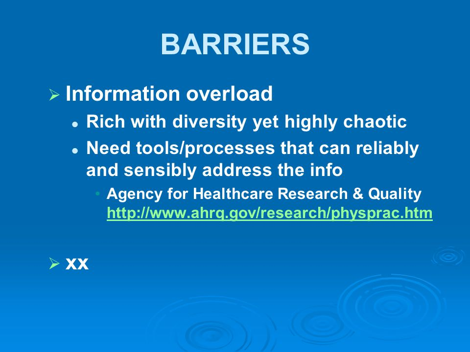 BARRIERS Information overload xx