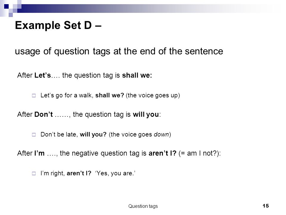 Example Set D – usage of question tags at the end of the sentence