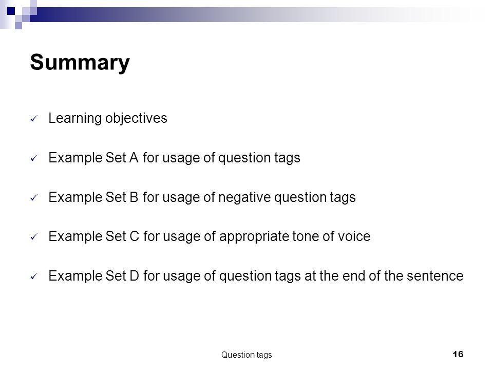 Summary Learning objectives Example Set A for usage of question tags