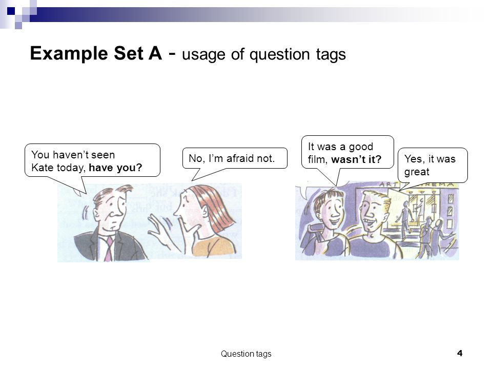 Example Set A - usage of question tags