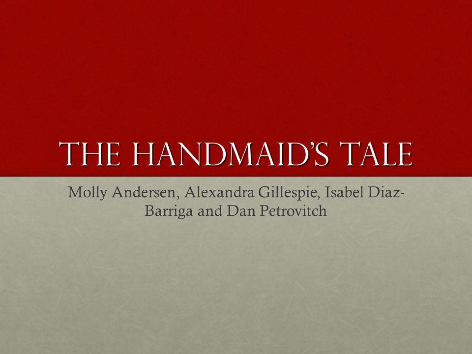 THE HANDMAID'S TALE Molly Andersen, Alexandra Gillespie, Isabel Diaz-Barriga and Dan Petrovitch