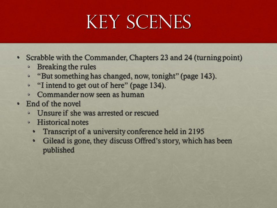 Key Scenes Scrabble with the Commander, Chapters 23 and 24 (turning point) Breaking the rules.