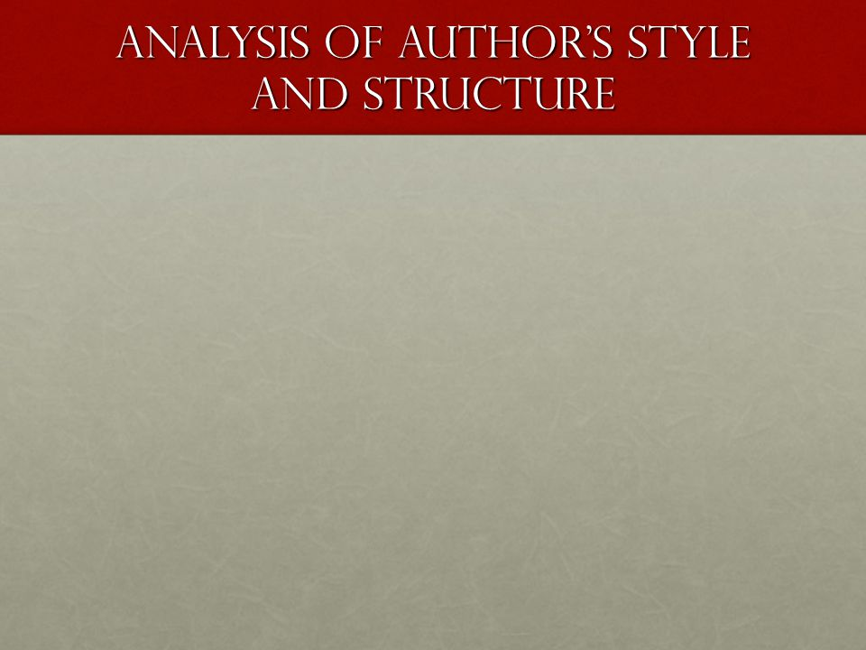 ANALYSIS OF AUTHOR'S STYLE AND STRUCTURE