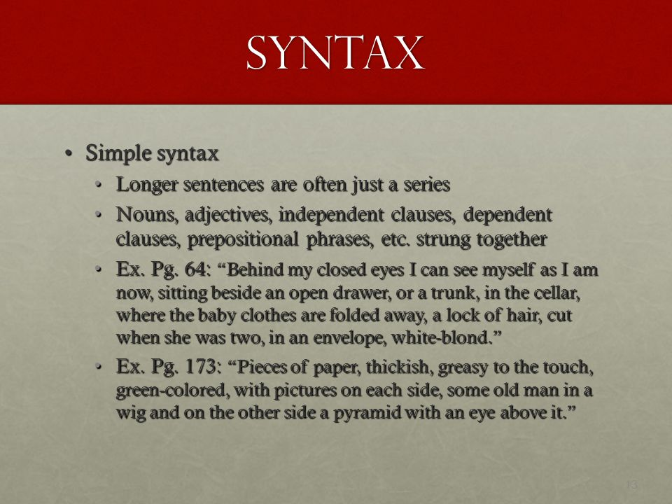 Syntax Simple syntax Longer sentences are often just a series