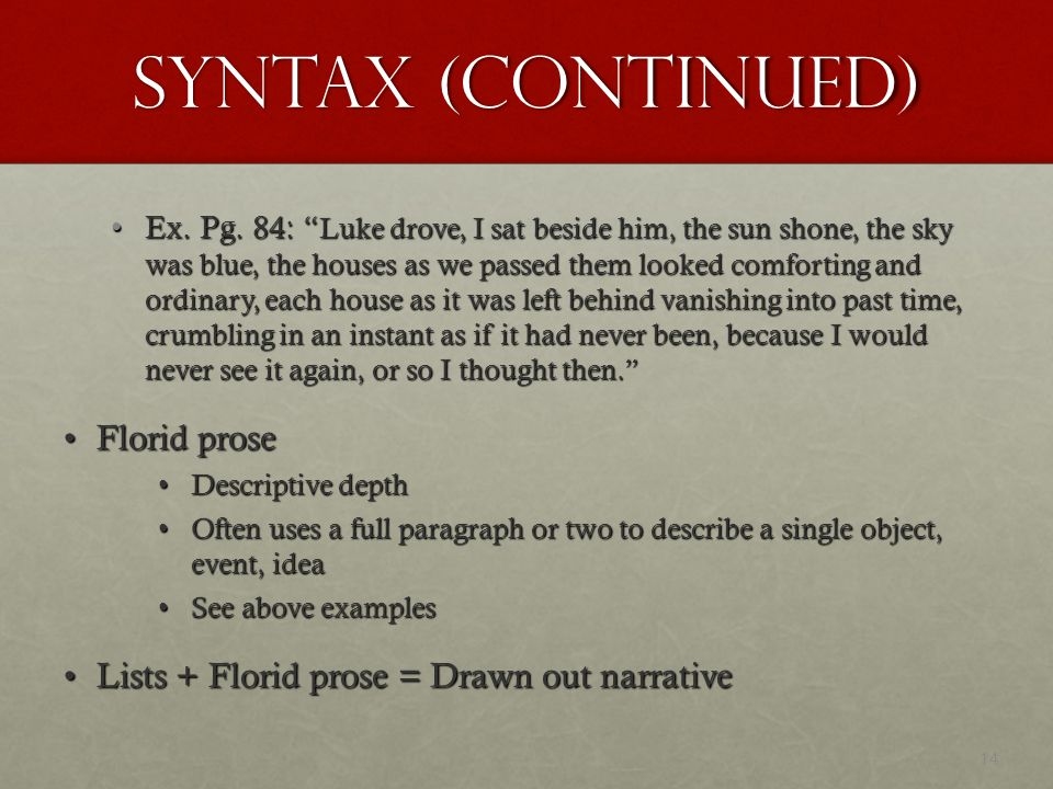 Syntax (Continued) Florid prose