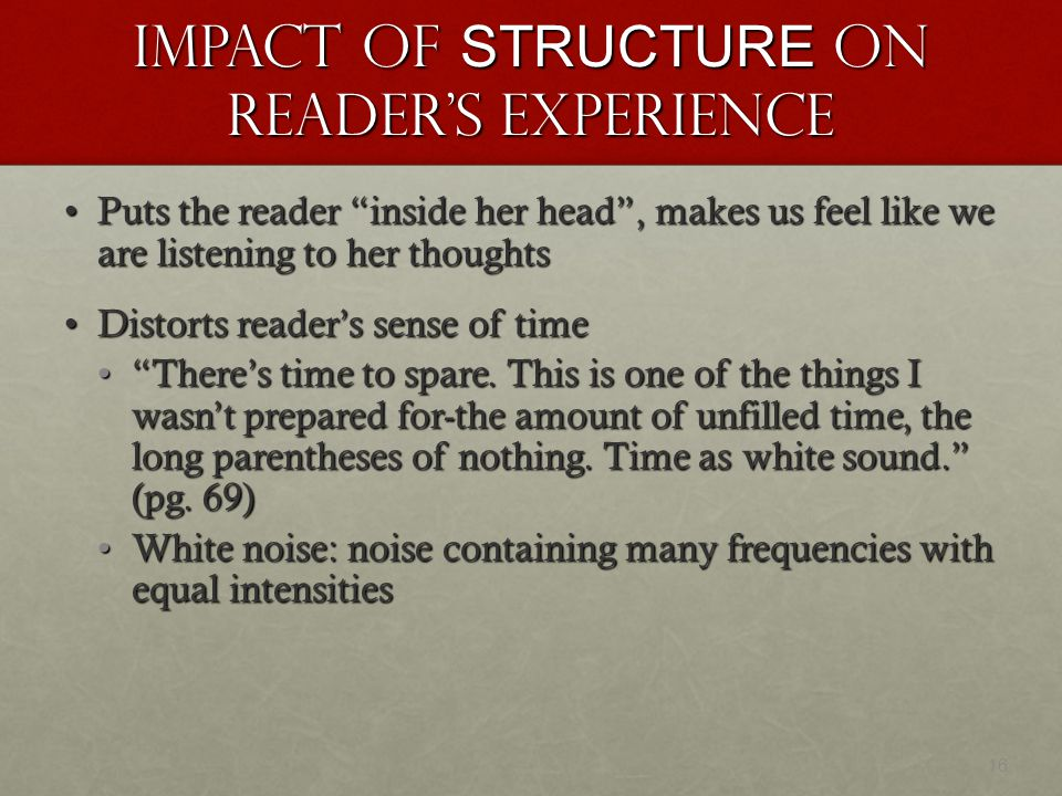 IMPACT OF STRUCTURE ON READER'S EXPERIENCE