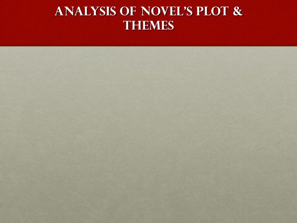 ANALYSIS OF NOVEL'S PLOT & THEMES