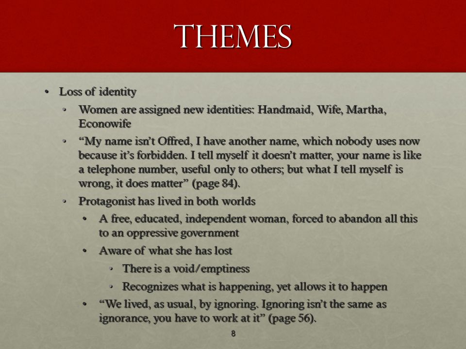 Themes Loss of identity